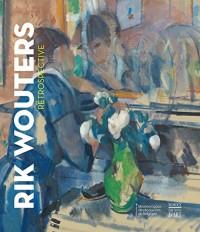 Rik Wouters : Rétrospective