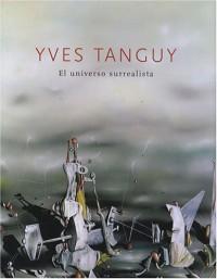 Yves Tanguy : El universo surrealista