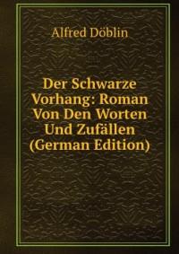 Der Schwarze Vorhang: Roman Von Den Worten Und Zuf??llen (German Edition)