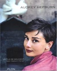 Audrey Hepburn, un fils se souvient