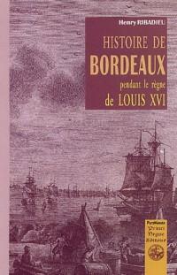 Histoire de Bordeaux pendant le règne de Louis XVI