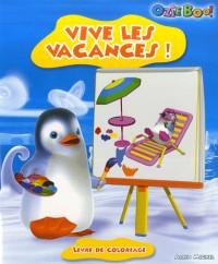 Vive les vacances! : Livre de coloriage