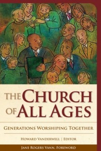 The Church of All Ages: Generations Worshiping Together