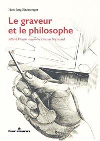 Le graveur et le philosophe: Albert Flocon rencontre Gaston Bachelard