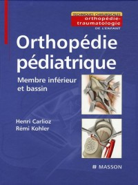 Orthopédie pédiatrique : Membre inférieur et bassin