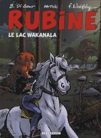 Rubine, Tome 12 : Le lac Wakanala
