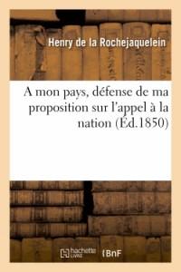 A Mon Pays, Defense de Ma Proposition Sur l'Appel a la Nation, Suivie de la Seance