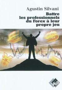 Battre les Professionnels du Forex a Leur Propre Jeu