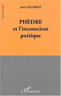 Phedre et l'inconscient poetique