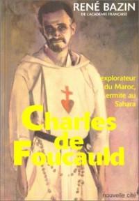 Charles de Foucauld : Explorateur au Maroc, ermite au Sahara