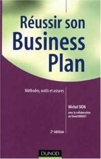 Réussir son business plan : Méthode, outils et astuces