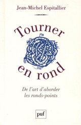 Tourner en rond : De l'art d'aborder les ronds-points [Poche]