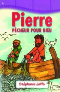 Pierre - Pêcheur pour Dieu