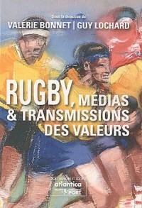 RUGBY, Médias & transmissions des valeurs