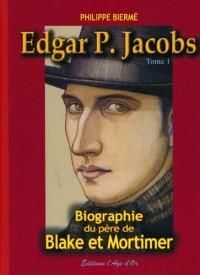 Edgar P. Jacobs T01 Biographie du père de blake et mortimer