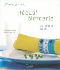Récup' Mercerie : 30 objets déco