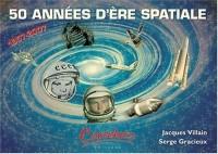 50 années d'ère spatiale