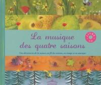La musique des quatre saisons : Une découverte de la nature au fil des saisons, en image et en musique (1CD audio)