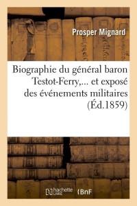 Biographie Gal Baron Testot Ferry  ed 1859