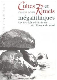 Cultes et Rituels megalithiques : Les Sociétés néolithiques de l'Europe du nord