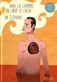 Dans la chambre du coeur se cache un éléphant