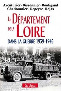 Le Département de la Loire Dans la Guerre 1939-1945