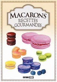 Macarons, Recettes Gourmandes