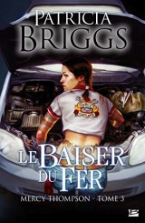 Mercy Thompson, T3 : Le Baiser du fer