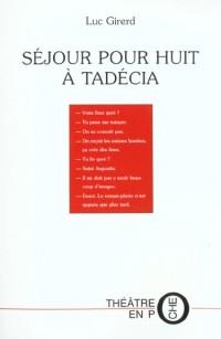 Séjour pour huit à Tadécia