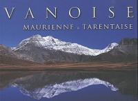 Vanoise tarentaise et maurienne fra/ang