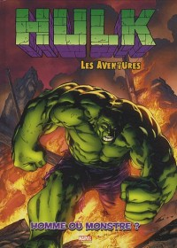 Hulk - Les aventures, Tome 2 : Homme ou monstre ? : Avec un poster géant