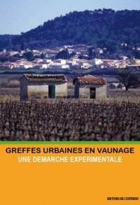GREFFES URBAINES EN VAUNAGE, une démarche expérimentale