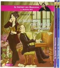 Le coffret des musiciens : 3 volumes : Lully & d'Artagnan ; Chopin & Sand ; Berlioz & Hugo (3CD audio)