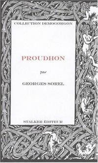 Proudhon : Essai sur la philosophie de Proudhon
