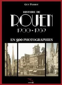 Histoire de rouen, tome 2 : 1900-1939 : en 800 photographies