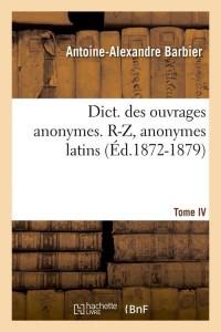 Dict  des Anonymes T IV  R Z  ed 1872 1879