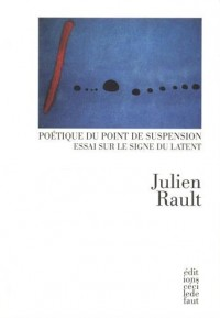 Poétique du point de suspension : Essai sur le signe du latent