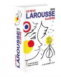 Petit Larousse illustré : Edition 2015