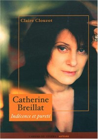 Catherine Breillat : Indécence et pureté