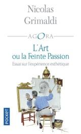 L'Art ou la feinte passion [Poche]