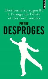 Dictionnaire superflu à l'usage de l'élite et des bien nantis [Poche]