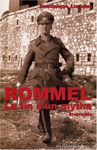 Rommel. La fin d'un mythe