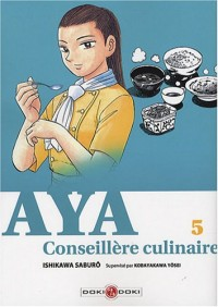Aya, Conseillère culinaire, Tome 5 :