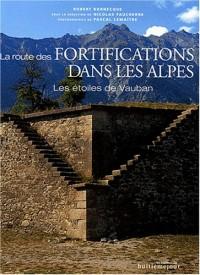 La route des fortifications dans les Alpes : Les étoiles de Vauban
