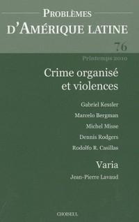 Problèmes d'Amérique latine, N° 76, Printemps 201 : Crime organisé et violences