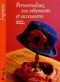Personnalisez vos vêtements et accessoires