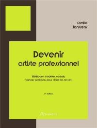 Devenir artiste professionnel : Méthodes, modèles, contrats, bonnes pratiques pour vivre de son art