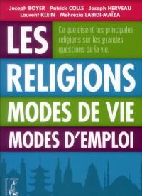 Les religions. Modes de vie, modes d'emploi