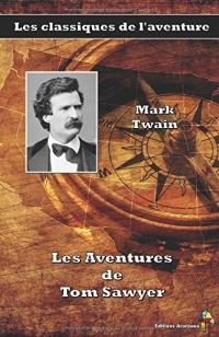 Les Aventures de Tom Sawyer - Mark Twain: Les classiques de l'aventure (4)