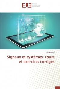 Signaux et systèmes: cours et exercices corrigés